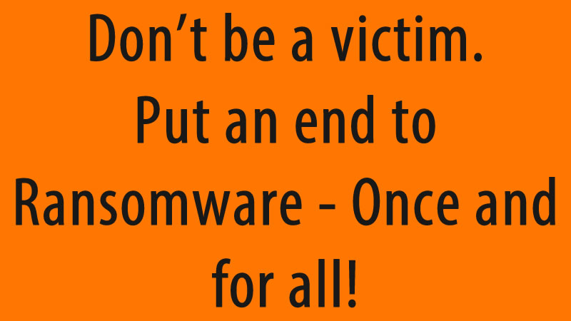 put an end to ransomware